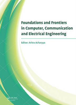 Foundations and Frontiers in Computer, Communication and Electrical Engineering: Proceedings of the 3rd International Conference C2E2, Mankundu, West Bengal, India, 15th-16th January, 2016