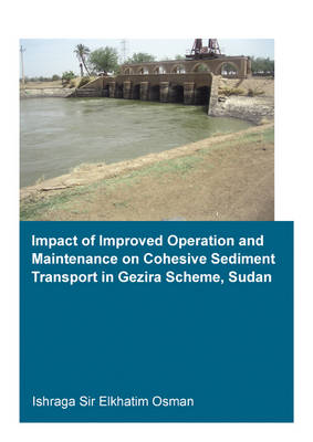 Impact of Improved Operation and Maintenance on Cohesive Sediment Transport in Gezira Scheme, Sudan