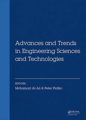 Advances and Trends in Engineering Sciences and Technologies: Proceedings of the International Conference on Engineering Sciences and Technologies, 27-29 May 2015, Tatranska Strba, High Tatras Mountains - Slovak Republic
