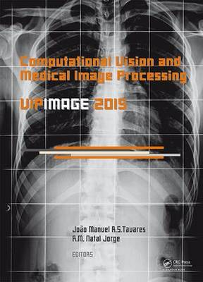 Computational Vision and Medical Image Processing V: Proceedings of the 5th Eccomas Thematic Conference on Computational Vision and Medical Image Processing (VIPIMAGE 2015, Tenerife, Spain, October 19-21, 2015): Part 5