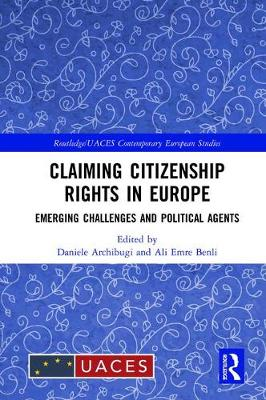 Claiming Citizenship Rights in Europe: Emerging Challenges and Political Agents