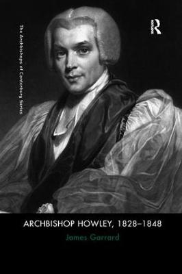 Archbishop Howley, 1828-1848