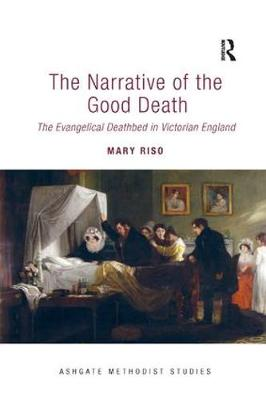 The Narrative of the Good Death: The Evangelical Deathbed in Victorian England