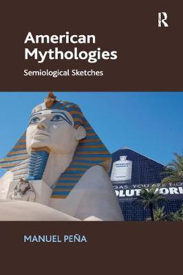 American Mythologies: Semiological Sketches