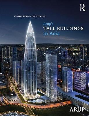 Arup's Tall Buildings in Asia: Stories Behind the Storeys