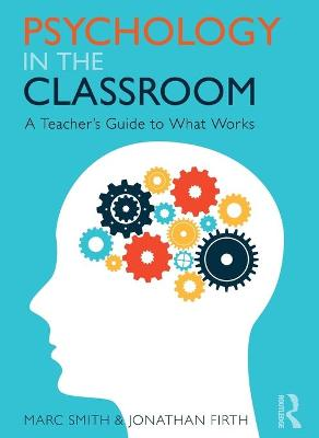 Psychology in the Classroom: A Teacher's Guide to What Works