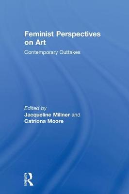 Feminist Perspectives on Art: Contemporary Outtakes
