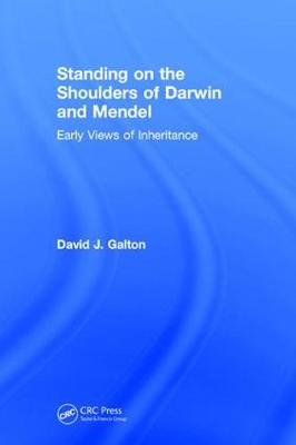 Standing on the Shoulders of Darwin and Mendel: Early Views of Inheritance