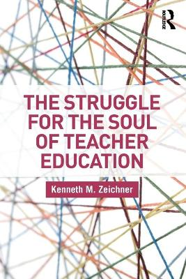 The Struggle for the Soul of Teacher Education