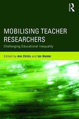 Mobilising Teacher Researchers: Challenging Educational Inequality