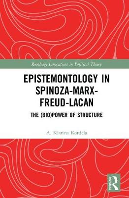 Epistemontology in Spinoza-Marx-Freud-Lacan: The (Bio)Power of Structure