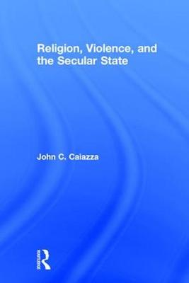 Religion, Violence, and the Secular State
