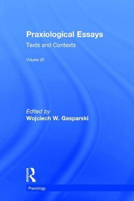 Praxiological Essays: Texts and Contexts