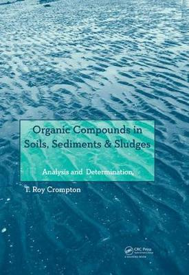 Organic Compounds in Soils, Sediments & Sludges: Analysis and  Determination