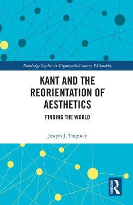 Kant and the Reorientation of Aesthetics