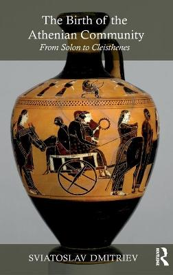 The Birth of the Athenian Community: From Solon to Cleisthenes