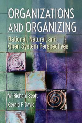 Organizations and Organizing: Rational, Natural and Open Systems Perspectives (International Student Edition)