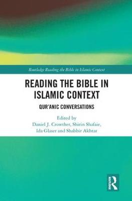Reading the Bible in Islamic Context: Qur'anic Conversations