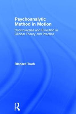 Psychoanalytic Method in Motion: Controversies and evolution in clinical theory and practice