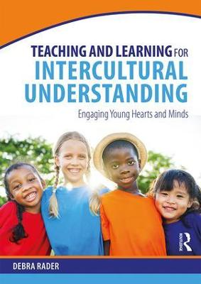 Teaching and Learning for Intercultural Understanding: Engaging Young Hearts and Minds