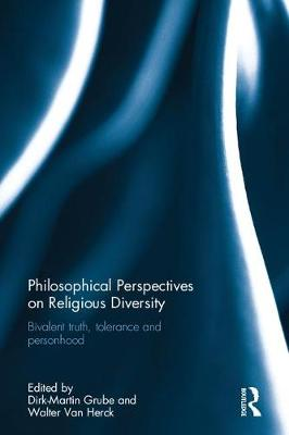 Philosophical Perspectives on Religious Diversity: Bivalent Truth, Tolerance and Personhood