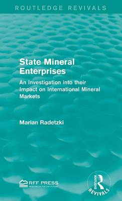 State Mineral Enterprises: An Investigation into their Impact on International Mineral Markets