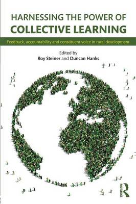 Harnessing the Power of Collective Learning: Feedback, accountability and constituent voice in rural development