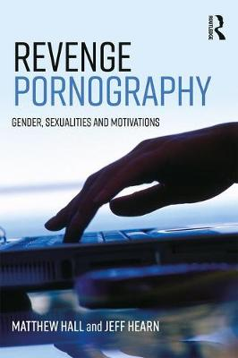 Revenge Pornography: Gender, Sexuality and Motivations