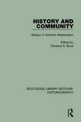 History and Community: Essays in Victorian Medievalism