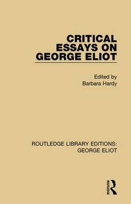 Critical Essays on George Eliot