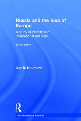 Russia and the Idea of Europe: A Study in Identity and International Relations