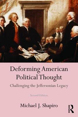 Deforming American Political Thought: Challenging the Jeffersonian Legacy