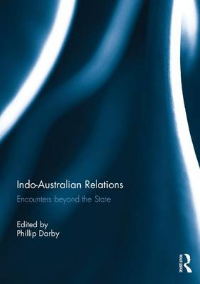 Indo-Australian Relations: Encounters beyond the State