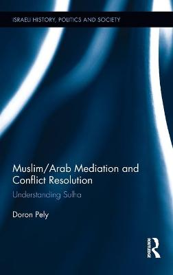 Muslim/Arab Mediation and Conflict Resolution: Understanding Sulha