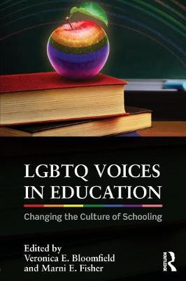 LGBTQ Voices in Education: Changing the Culture of Schooling