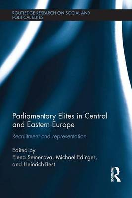 Parliamentary Elites in Central and Eastern Europe: Recruitment and Representation