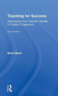 Teaching for Success: Developing Your Teacher Identity in Today's Classroom