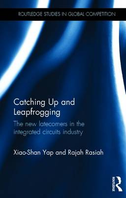 Catching Up and Leapfrogging: The new latecomers in the integrated circuits industry