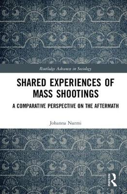 Shared Experiences of Mass Shootings: A Comparative Perspective on the Aftermath