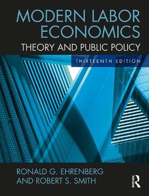 Modern Labor Economics: Theory and Public Policy (International Student Edition)