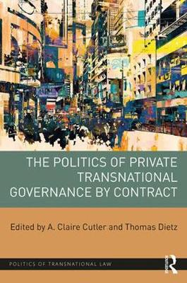 The Politics of Private Transnational Governance by Contract