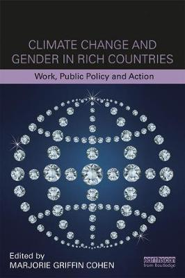Climate Change and Gender in Rich Countries: Work, Public Policy and Action