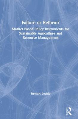 Failure or Reform?: Market-based policy instruments and the crisis of agricultural unsustainability