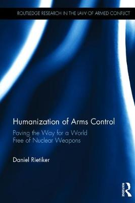 A Humanization of Arms Control: Paving the Way for a World Free of Nuclear Weapons