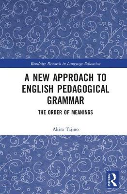 A New Approach to English Pedagogical Grammar: The Order of Meanings