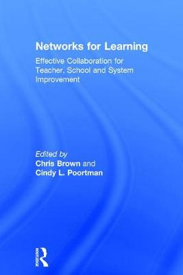 Networks for Learning: Effective Collaboration for Teacher, School and System Improvement