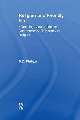 Religion and Friendly Fire: Examining Assumptions in Contemporary Philosophy of Religion