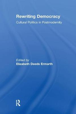 Rewriting Democracy: Cultural Politics in Postmodernity