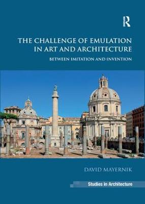 The Challenge of Emulation in Art and Architecture: Between Imitation and Invention