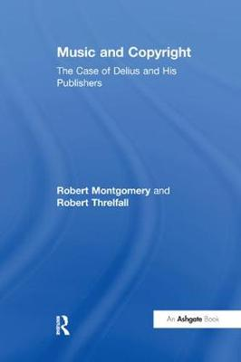 Music and Copyright: The Case of Delius and His Publishers